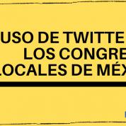 El uso (no) estratégico de Twitter en los congresos locales de México para el acercamiento con las personas