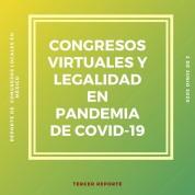Congresos Virtuales y Legalidad en Pandemia de COVID-19: Tercer Reporte