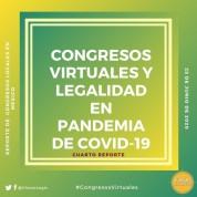 Congresos Virtuales y Legalidad en Pandemia de COVID-19: Cuarto Reporte