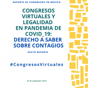Congresos Virtuales y Legalidad en Pandemia de COVID_19: Derecho a Saber sobre contagios. Sexto Reporte